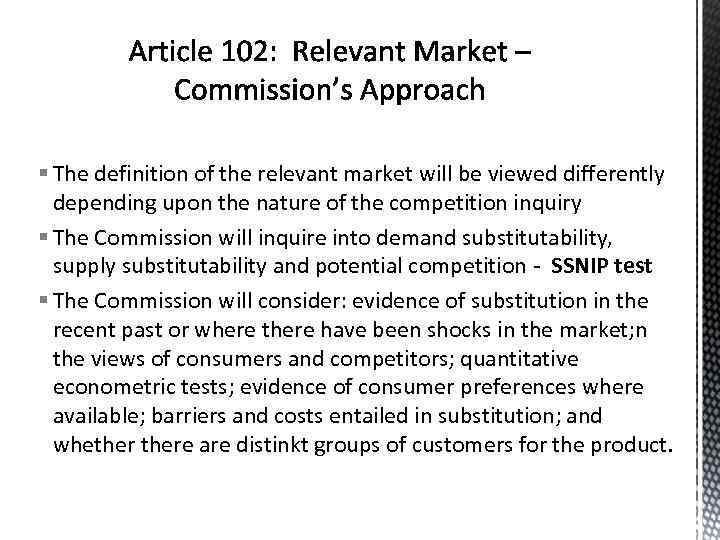 § The definition of the relevant market will be viewed differently depending upon the