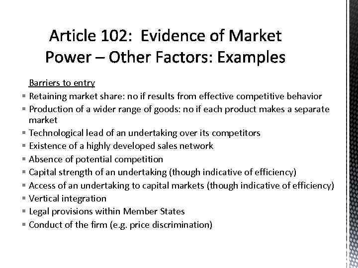 Barriers to entry § Retaining market share: no if results from effective competitive behavior