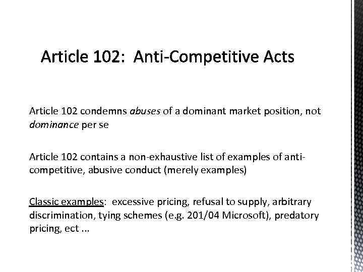 Article 102 condemns abuses of a dominant market position, not dominance per se Article