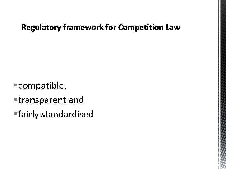 §compatible, §transparent and §fairly standardised