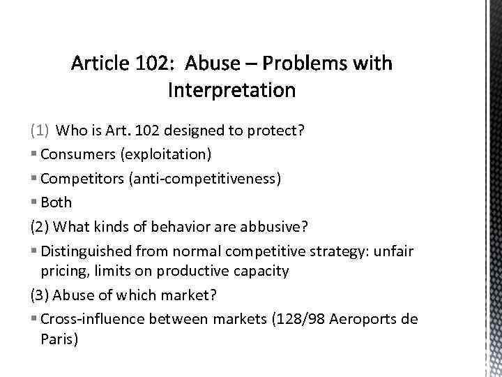 (1) Who is Art. 102 designed to protect? § Consumers (exploitation) § Competitors (anti-competitiveness)