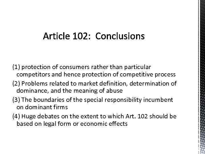 (1) protection of consumers rather than particular competitors and hence protection of competitive