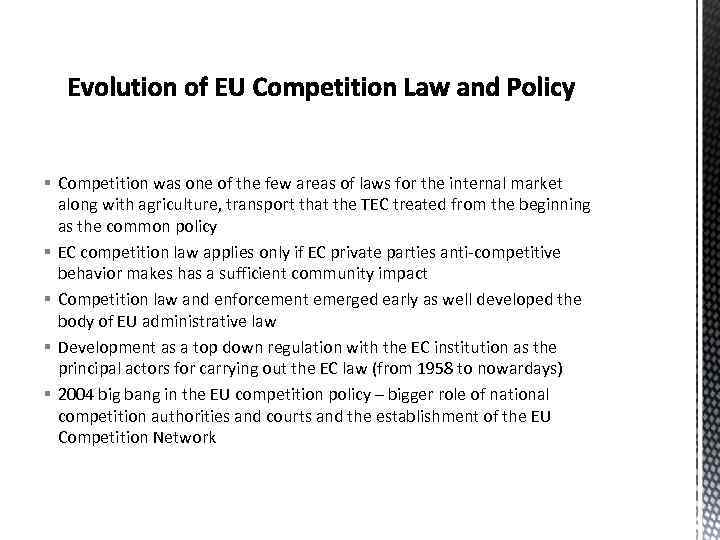 § Competition was one of the few areas of laws for the internal market