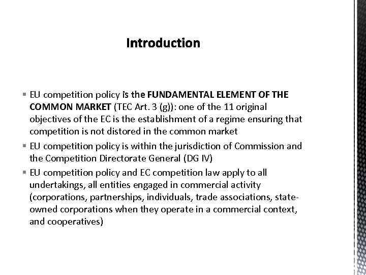 § EU competition policy is the FUNDAMENTAL ELEMENT OF THE COMMON MARKET (TEC Art.