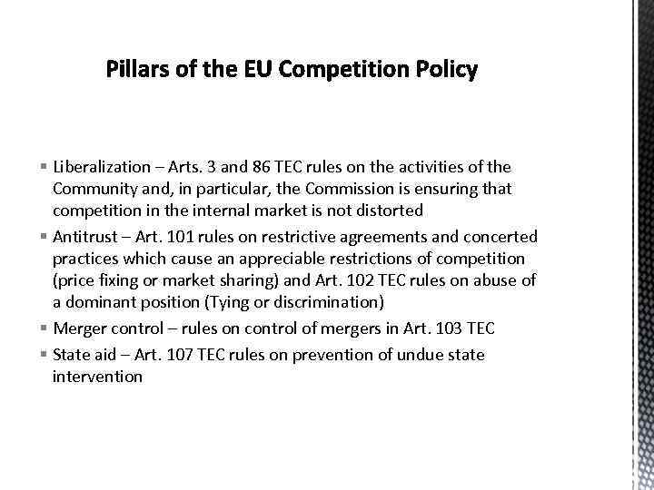 § Liberalization – Arts. 3 and 86 TEC rules on the activities of the