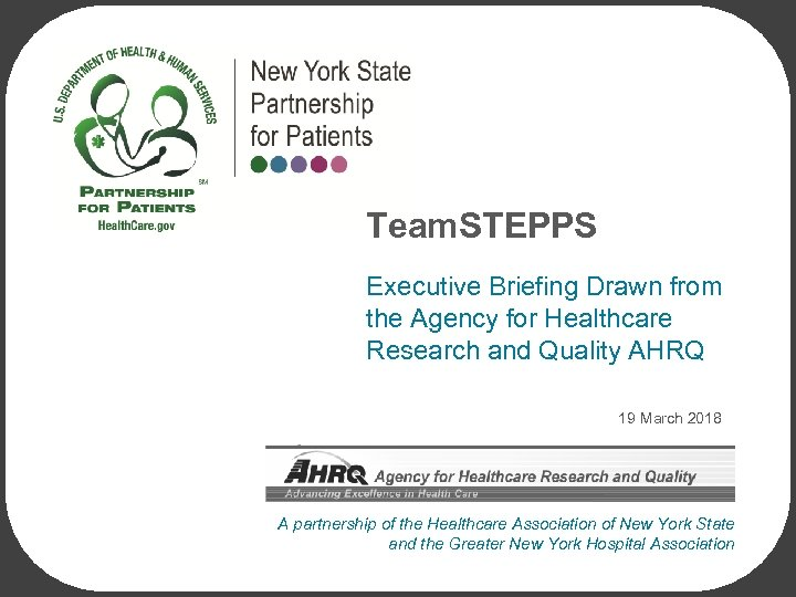 Team. STEPPS Executive Briefing Drawn from the Agency for Healthcare Research and Quality AHRQ