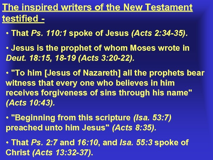 The inspired writers of the New Testament testified • That Ps. 110: 1 spoke