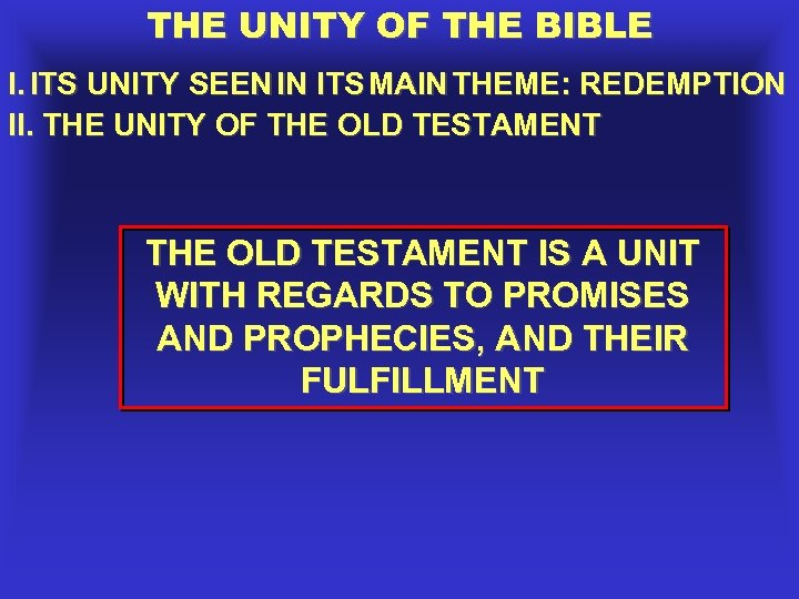 THE UNITY OF THE BIBLE I. ITS UNITY SEEN IN ITS MAIN THEME: REDEMPTION