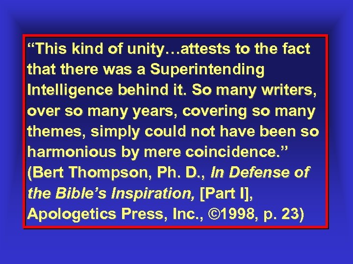 """""""This kind of unity…attests to the fact that there was a Superintending Intelligence behind"""