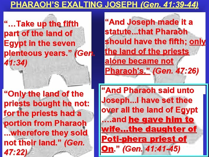 """PHARAOH'S EXALTING JOSEPH (Gen. 41: 39 -44) """"…Take up the fifth part of the"""