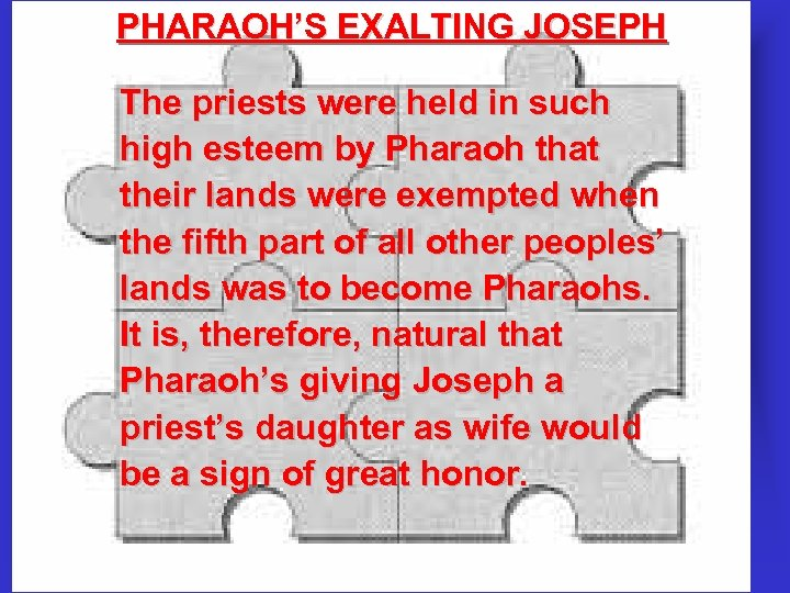 PHARAOH'S EXALTING JOSEPH The priests were held in such high esteem by Pharaoh that