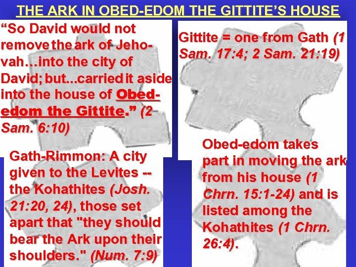 """THE ARK IN OBED-EDOM THE GITTITE'S HOUSE """"So David would not Gittite = one"""