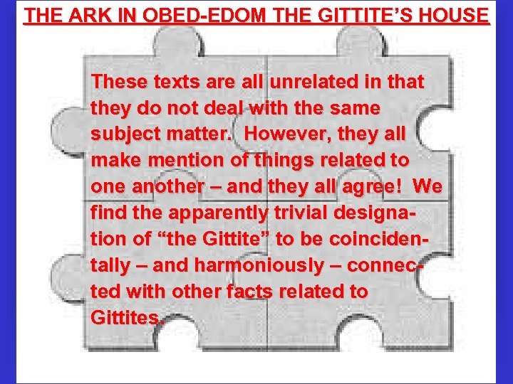 THE ARK IN OBED-EDOM THE GITTITE'S HOUSE These texts are all unrelated in that