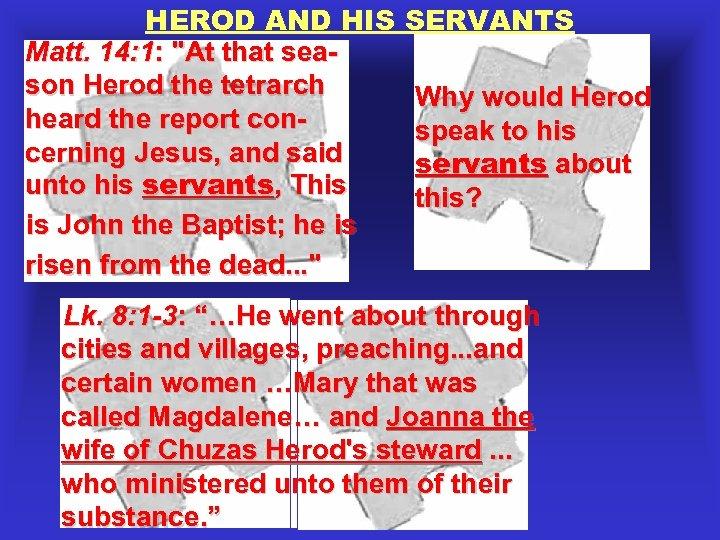 HEROD AND HIS Matt. 14: 1: