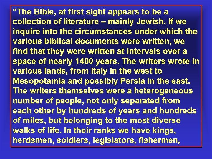 """""""The Bible, at first sight appears to be a collection of literature – mainly"""