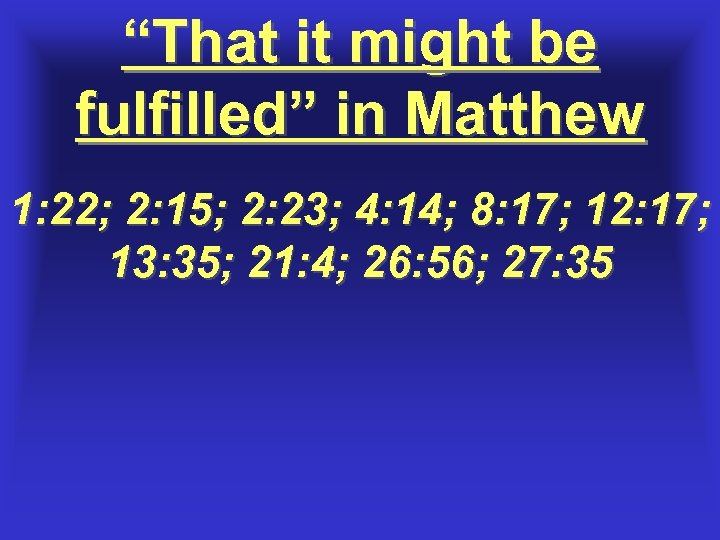 """""""That it might be fulfilled"""" in Matthew 1: 22; 2: 15; 2: 23; 4:"""