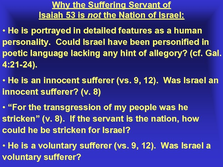 Why the Suffering Servant of Isaiah 53 is not the Nation of Israel: •