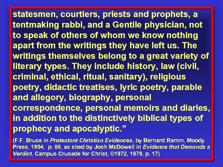 statesmen, courtiers, priests and prophets, a tentmaking rabbi, and a Gentile physician, not to