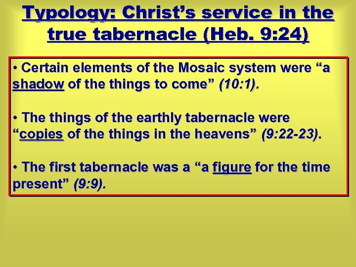Typology: Christ's service in the true tabernacle (Heb. 9: 24) • Certain elements of