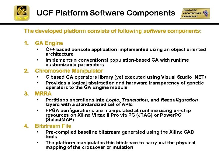 UCF Platform Software Components The developed platform consists of following software components: 1. GA