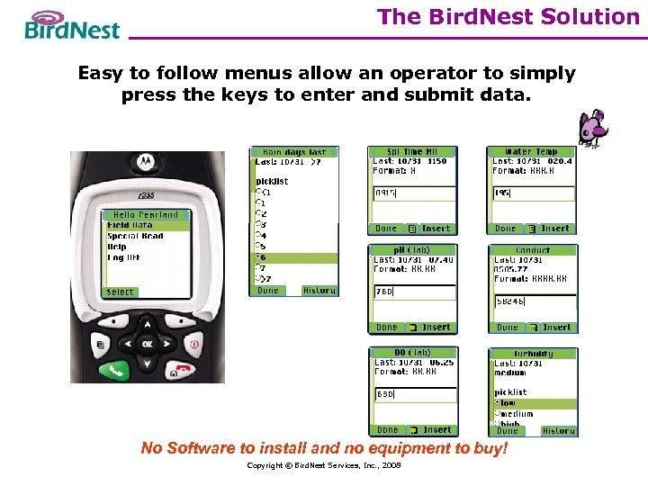 The Bird. Nest Solution Easy to follow menus allow an operator to simply press