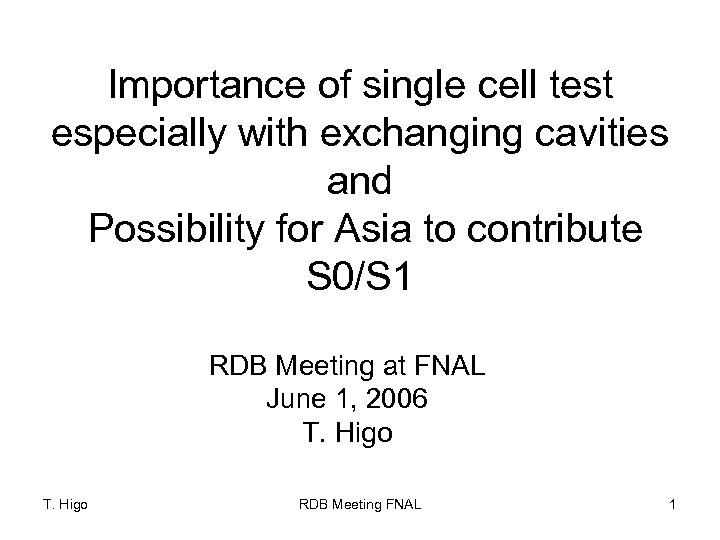 Importance of single cell test especially with exchanging cavities and Possibility for Asia to