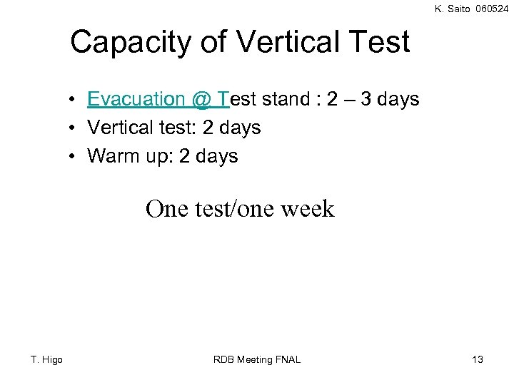 K. Saito 060524 Capacity of Vertical Test • Evacuation @ Test stand : 2