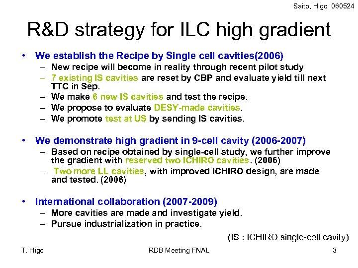 Saito, Higo 060524 R&D strategy for ILC high gradient • We establish the Recipe