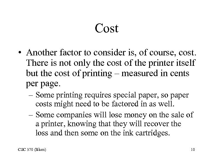 Cost • Another factor to consider is, of course, cost. There is not only
