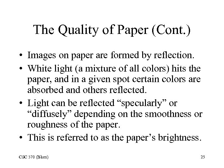 The Quality of Paper (Cont. ) • Images on paper are formed by reflection.