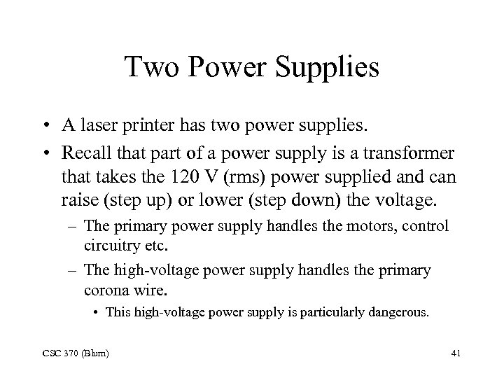 Two Power Supplies • A laser printer has two power supplies. • Recall that