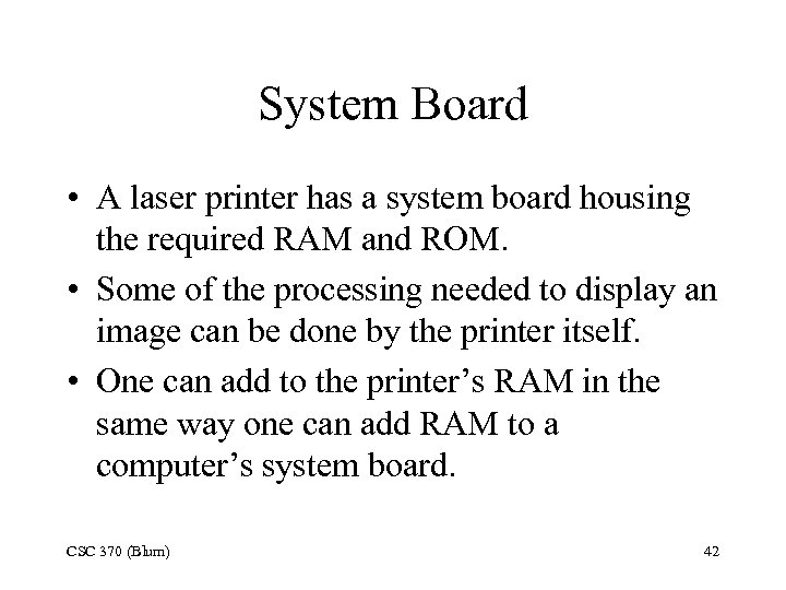 System Board • A laser printer has a system board housing the required RAM