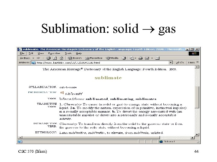 Sublimation: solid gas CSC 370 (Blum) 44