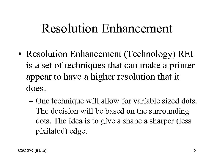 Resolution Enhancement • Resolution Enhancement (Technology) REt is a set of techniques that can