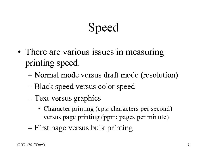 Speed • There are various issues in measuring printing speed. – Normal mode versus
