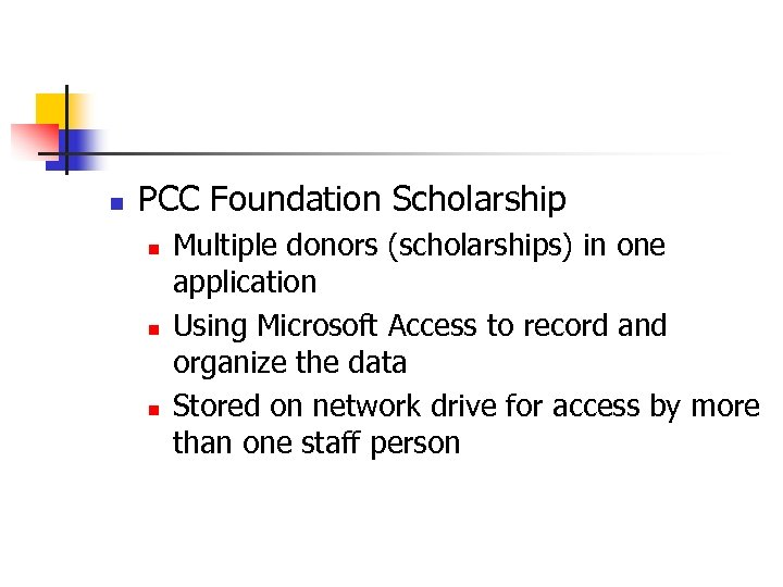 n PCC Foundation Scholarship n n n Multiple donors (scholarships) in one application Using