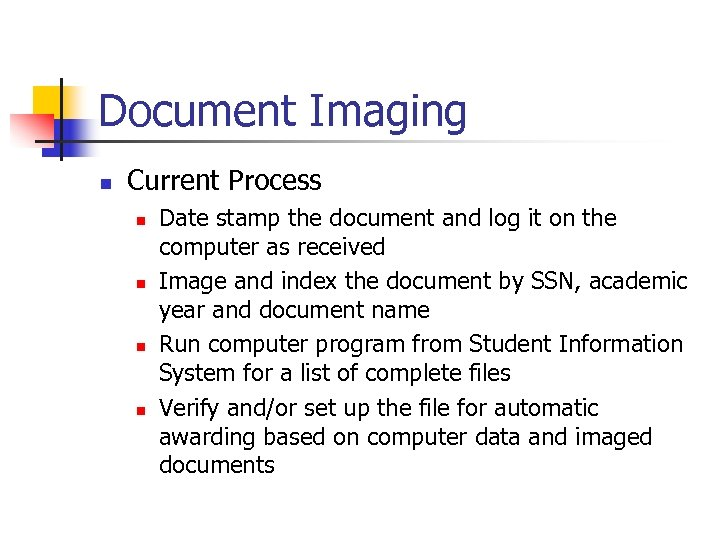 Document Imaging n Current Process n n Date stamp the document and log it