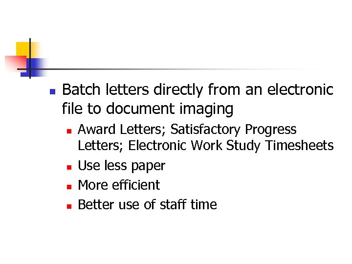 n Batch letters directly from an electronic file to document imaging n n Award