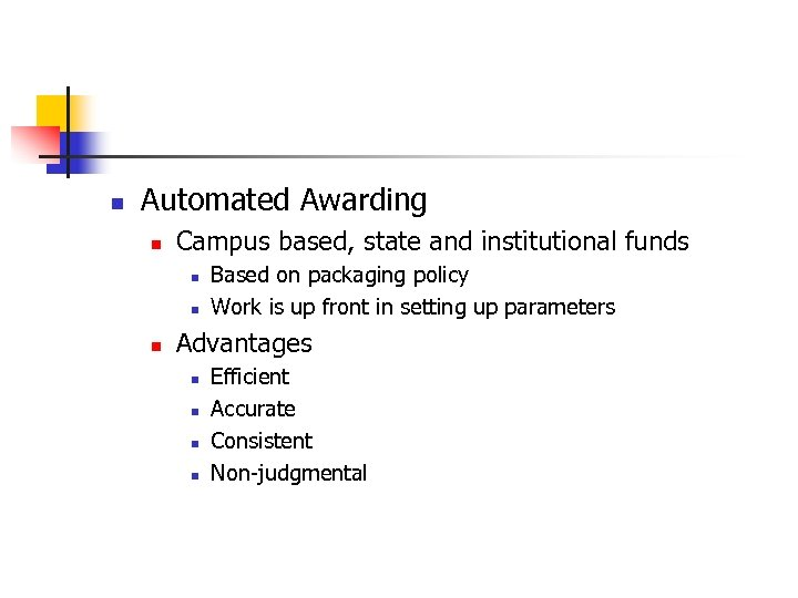 n Automated Awarding n Campus based, state and institutional funds n n n Based