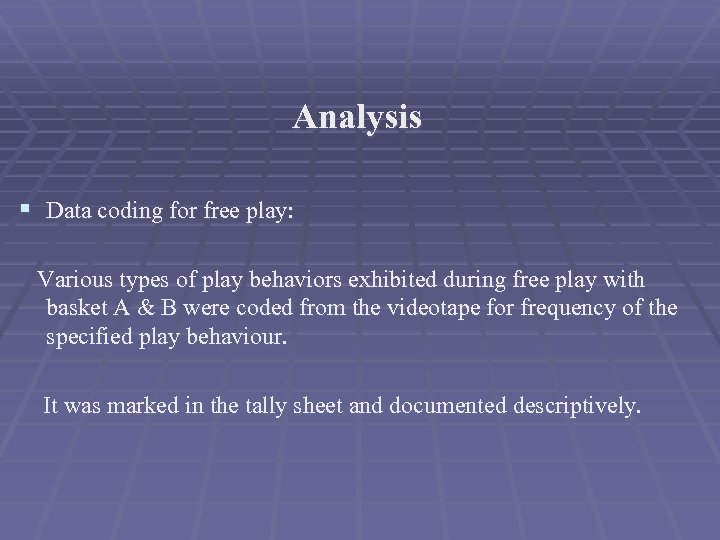 Analysis § Data coding for free play: Various types of play behaviors exhibited during