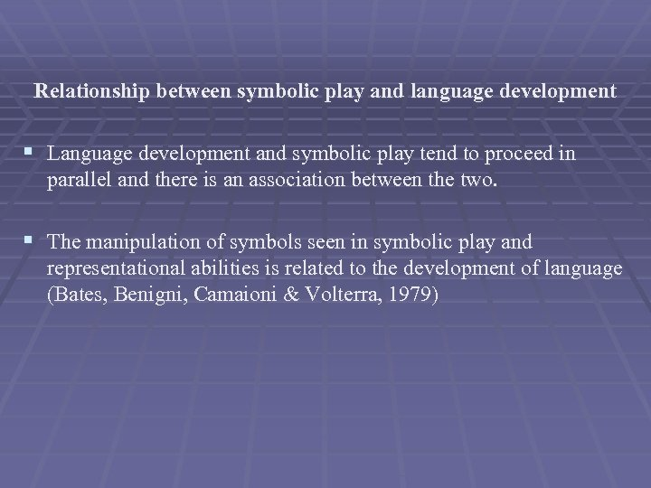 Relationship between symbolic play and language development § Language development and symbolic play tend