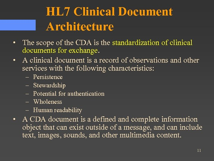 HL 7 Clinical Document Architecture • The scope of the CDA is the standardization