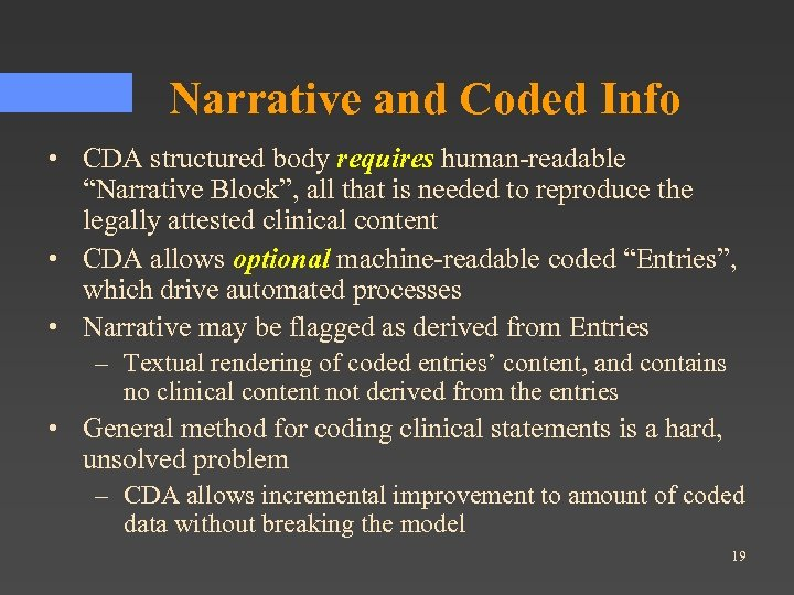 "Narrative and Coded Info • CDA structured body requires human-readable ""Narrative Block"", all that"