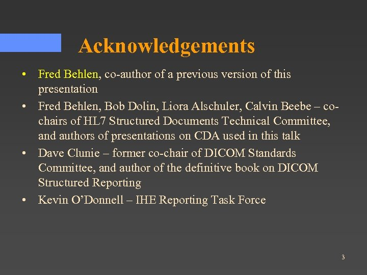 Acknowledgements • Fred Behlen, co-author of a previous version of this presentation • Fred