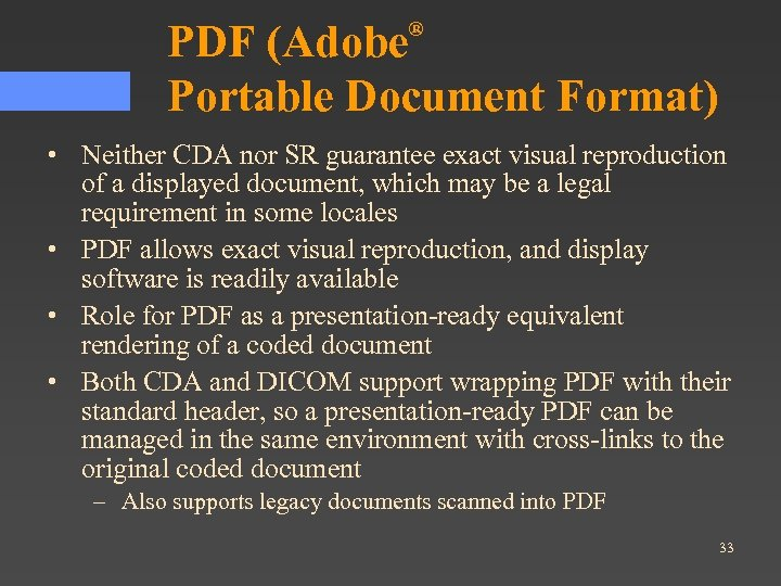 PDF (Adobe Portable Document Format) ® • Neither CDA nor SR guarantee exact visual