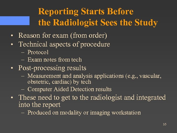 Reporting Starts Before the Radiologist Sees the Study • Reason for exam (from order)