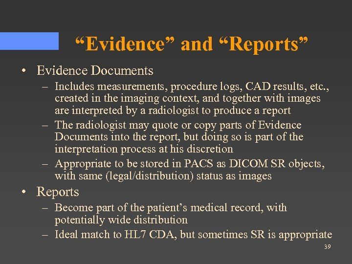 """Evidence"" and ""Reports"" • Evidence Documents – Includes measurements, procedure logs, CAD results, etc."