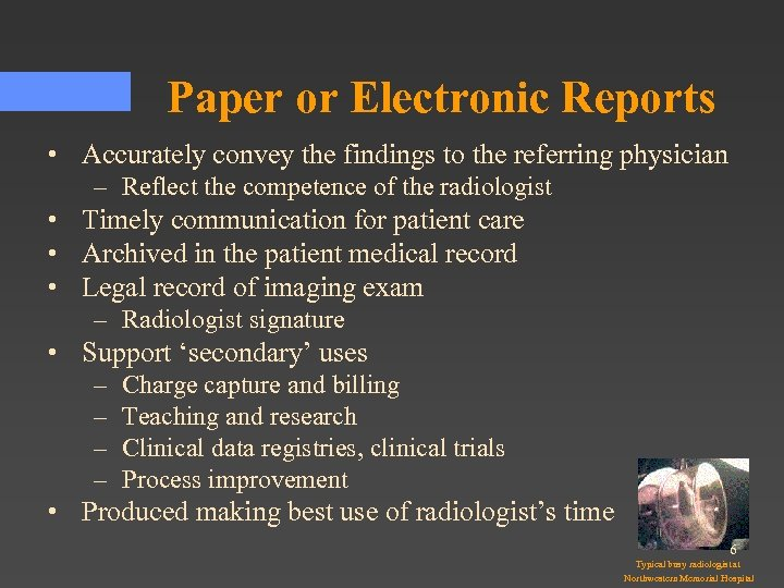 Paper or Electronic Reports • Accurately convey the findings to the referring physician –