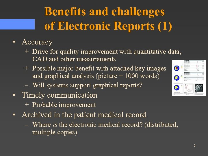 Benefits and challenges of Electronic Reports (1) • Accuracy + Drive for quality improvement