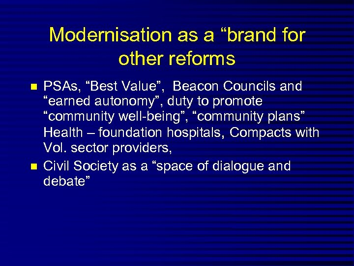 "Modernisation as a ""brand for other reforms n n PSAs, ""Best Value"", Beacon Councils"